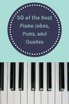 Need a good laugh? Lighten up the mood with these 50 piano jokes, quotes, and puns! http://takelessons.com/blog/piano-jokes-z06