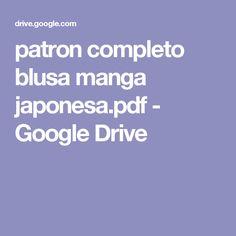 patron completo blusa manga japonesa.pdf - Google Drive