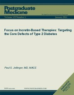 Focus on Incretin-Based Therapies: Targeting the Core Defects of Type 2 Diabetes (DOI: 10.3810/pgm.2011.01.2245) (Postgraduate Medicine) by Paul S. Jellinger. $9.99. Publisher: JTE Multimedia; 1 edition (April 13, 2011). 36 pages