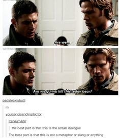Browse the best of our 'Supernatural' image gallery and vote for your favorite! Winchester Boys, Winchester Brothers, Destiel, Jensen Ackles, Sammy Supernatural, Supernatural Quotes, Spn Memes, Supernatural Bloopers, Supernatural Tattoo