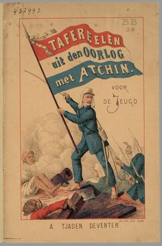 Tafereelen uit den oorlog met Atchin : voor de jeugd / [Julius van B. Army History, Dutch East Indies, My Roots, Southeast Asia, Art Posters, Java, Empire, Printables, French