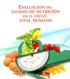 Evaluación del estado de nutrición en el ciclo vital humano / Asociación Mexicana de Miembros de Facultades y Escuelas de Nutrición. México : McGraw-Hill, 2012. [Octubre 2015] 3novetatstorribera #CRAIUB