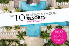 Brides: Best All-Inclusive Honeymoon Hotels