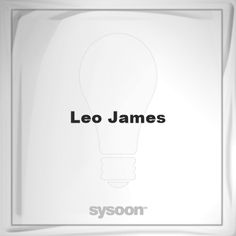 Leo James: Page about Leo James #member #website #sysoon #about