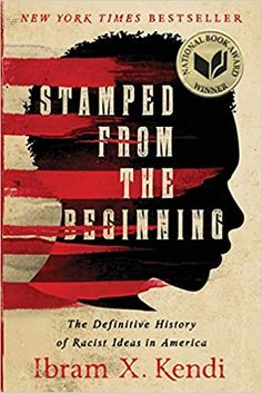 Stamped from the Beginning: The Definitive History of Racist Ideas in America (National Book Award Winner): Kendi, Ibram X.: 9781568585987: Amazon.com: Books