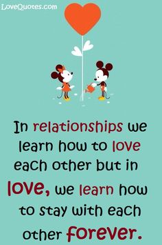 - Love Quotes - http://www.lovequotes.com/we-learn-how-to-love-each-other/