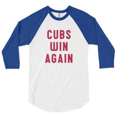 Cubs Win Again baseball t-shirt. A Cubs championship means Cubs World Series gear everywhere. Although sports apparel is not what we do, we can't help but ackno
