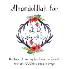 172: Alhamdulillah for the hope of meeting loved ones in Jannah who are 1000 miles away in dunya. #AlhamdulillahForSeries