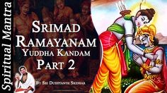 Srimad Ramayanam - Yuddha Kandam Part 2 || By Sri Dushyanth Sridhar || Y...