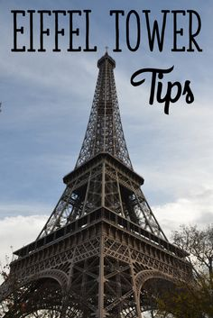 Eiffel Tower Tips - including when to go and how to avoid the lines