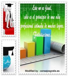 frases para un recién graduado,mensajes para un recién graduado: http://www.consejosgratis.es/increibles-frases-para-felicitar-una-graduacion/