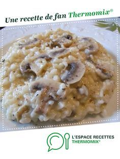 Christmas Recipes 94013 Paris Mushroom Risotto by Anne Legoupil My cooking quite simply. A fan recipe to find in the Pasta & Rice category on www.fr, from Thermomix <sup> ® </sup>. Cooking A Roast, Cooking Turkey, Rissoto Thermomix, Healthy Cocktails, Thermomix Desserts, Mushroom Risotto, Pasta, Veggie Recipes, Risotto
