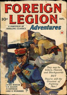 The Greatest Of Fighting Men Adventure Magazine, French Foreign Legion, Dream Catcher Native American, Forever Book, Pulp Magazine, Magazine Covers, War Comics, Book Writer, Comic Panels
