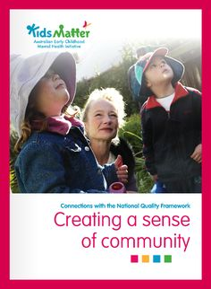 'Connections with the National Quality Framework: Creating a sense of community'. Go here to download the free eBook: https://www.kidsmatter.edu.au/early-childhood/resources-educators-and-families/ebooks #NQF