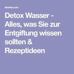 Detox Wasser - Alles, was Sie zur Entgiftung wissen sollten & Rezeptideen