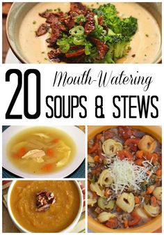 20 Mouth Watering Soups and Stews