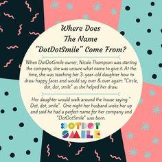 Where did DotDotSmile name come from??? #DotDotSmile