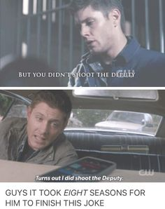 Jesus, Dean, took you long enough!