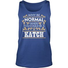 KATCH Funny Tshirt #gift #ideas #Popular #Everything #Videos #Shop #Animals #pets #Architecture #Art #Cars #motorcycles #Celebrities #DIY #crafts #Design #Education #Entertainment #Food #drink #Gardening #Geek #Hair #beauty #Health #fitness #History #Holidays #events #Home decor #Humor #Illustrations #posters #Kids #parenting #Men #Outdoors #Photography #Products #Quotes #Science #nature #Sports #Tattoos #Technology #Travel #Weddings #Women