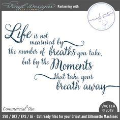 VV011A - Life is not measured by. Sold By Vinyl and Vectors DesignSmall business commercial useAvailable in SVG, DXF, EPS and Ai formats.Works in Cricut Designs space andSilhouette Studio Basic,Silhouette Designer Edition andSilhouette Business Edition
