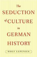 Seduction of Culture in German History [Recurso electrónico].