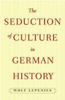 Seduction of Culture in German History [Recurso electrónico].
