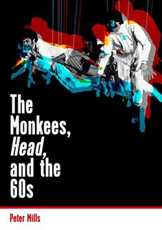 The Monkees, Head, and the 60s by Peter Mills https://smile.amazon.com/dp/B01LW47CJ3/ref=cm_sw_r_pi_dp_x_Sa47xbT7C1XW8