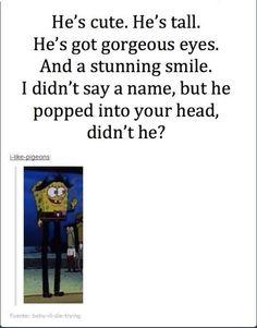 Haha spongebob<3