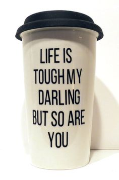 Life is Tough My Darling, But So Are You This 11oz ceramic travel mug is perfect for keeping you going while keeping your beverage warm.…