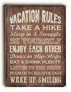 Vacation Rules Wood Sign This Vacation Rules wood sign is a great addition to a lake house, cabin or lodge. The sign is a hand distressed planked wood design made of birch wood. The sign comes ready t
