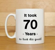 70th Birthday Mug Gift Mugs GiftFunny For Men Women Funny