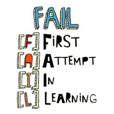 Failure is not something to be ashamed of. Everyone does it!