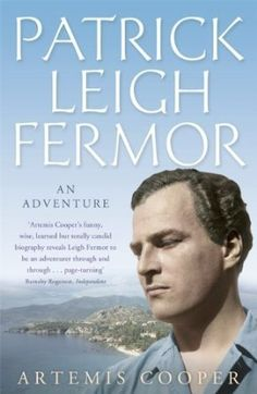 Patrick Leigh Fermor: An Adventure by Cooper, Artemis on 18/07/2013 There will be a misssing PLF book released this year called The Broken Road. If we can get her for this biog in pbk would be fantastic.