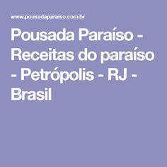 Pousada Paraíso - Receitas do paraíso - Petrópolis - RJ - Brasil