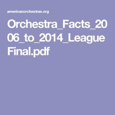Orchestra_Facts_2006_to_2014_LeagueFinal.pdf