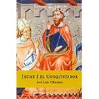 Jaume I El Conquistador / José Luis Villacañas