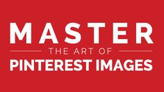 Master the Art of Pinterest Images from @Canva