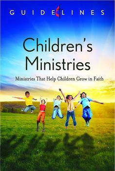 Guidelines for Leading Your Congregation 2013-2016 - Children's Ministries