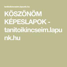 KÖSZÖNÖM KÉPESLAPOK - tanitoikincseim.lapunk.hu