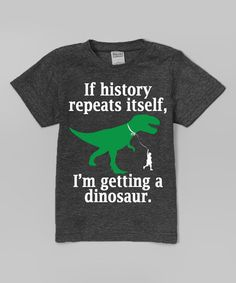 Look what I found on #zulily! Charcoal 'If History Repeats Istself' Tee - Toddler & Kids #zulilyfinds