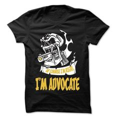 Of Course I Am Right I Am Advocate ... 99 Cool Job Shirt ! T-Shirts, Hoodies (22.25$ ==► Shopping Now!)