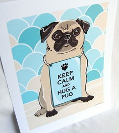 Keep Calm Pug with Scaled Background  7x9 Print by AfricanGrey, $14.50