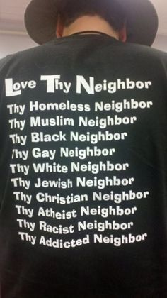 A perfect tshirt for me! I don't get why people make a big deal when you shouldn't judge and just love thy neighbor. Faith In Humanity Restored - 30 Pics Great Quotes, Quotes To Live By, Me Quotes, Inspirational Quotes, Spirit Quotes, Motivational Quotes, The Words, We Are The World, In This World