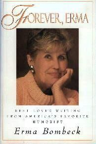 ANYTHING by Erma Bombeck.  She is timeless.