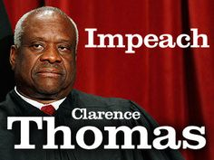 Move to Impeach Clarence Thomas for accepting and hiding household income for anti-healthcare lobbying up through 2011 AND refusing to recuse himself from the Affordable Healthcare Act ruling.