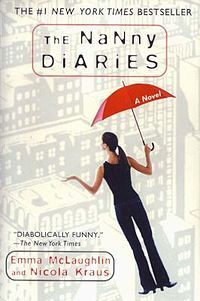 The Nanny Diaries (and it's sequel).  An awesome book...I could so relate (I was a nanny for years).