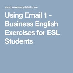 Using Email 1 - Business English Exercises for ESL Students