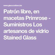 Patrón libre, en macetas Primrose - Suministros Los artesanos de vidrio Stained Glass