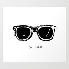 f066ad4f70 DO MORE GLASSES by CASEY NEISTAT Art Print by Kgraphic. Worldwide shipping  available at Society6.com. Just one of millions of high quality products ...