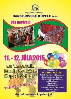 Na 12. Bardejovských kúpeľných dňoch vystúpi Michal Hudák a Lukáš Adamec. V Bardejovských kúpeľoch sa budú v areáli Kúpeľnej Dvorany konať v sobotu a v nedeľu 11. a 12. júla 2015 v poradí už 12. Bardejovské kúpeľné dni. Návštevníkov čaká od 14.00 do 22.00 hod. bohatý kultúrny program, ktorého súčasťou sú vystúpenia slovenských umelcov.